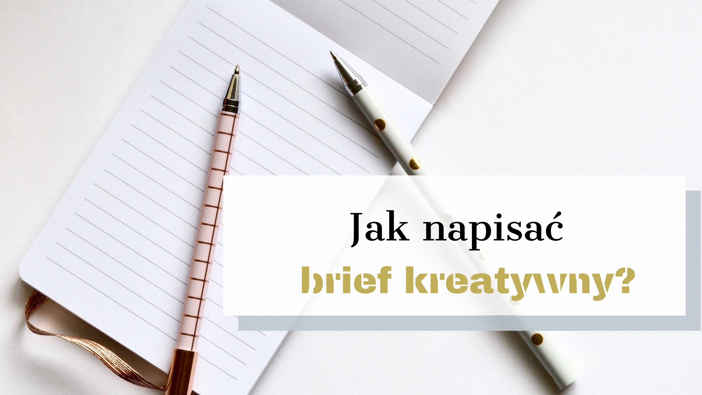 Jak napisać brief kreatywny, aby dostać dokładnie to, czego chcemy?